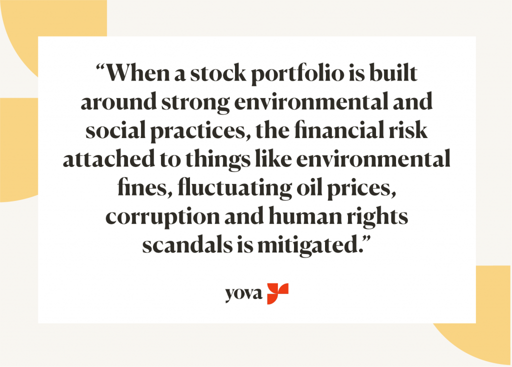 Quote - When a stock portfolio is built around strong environmental and social practices, the financial risk is mitigated.