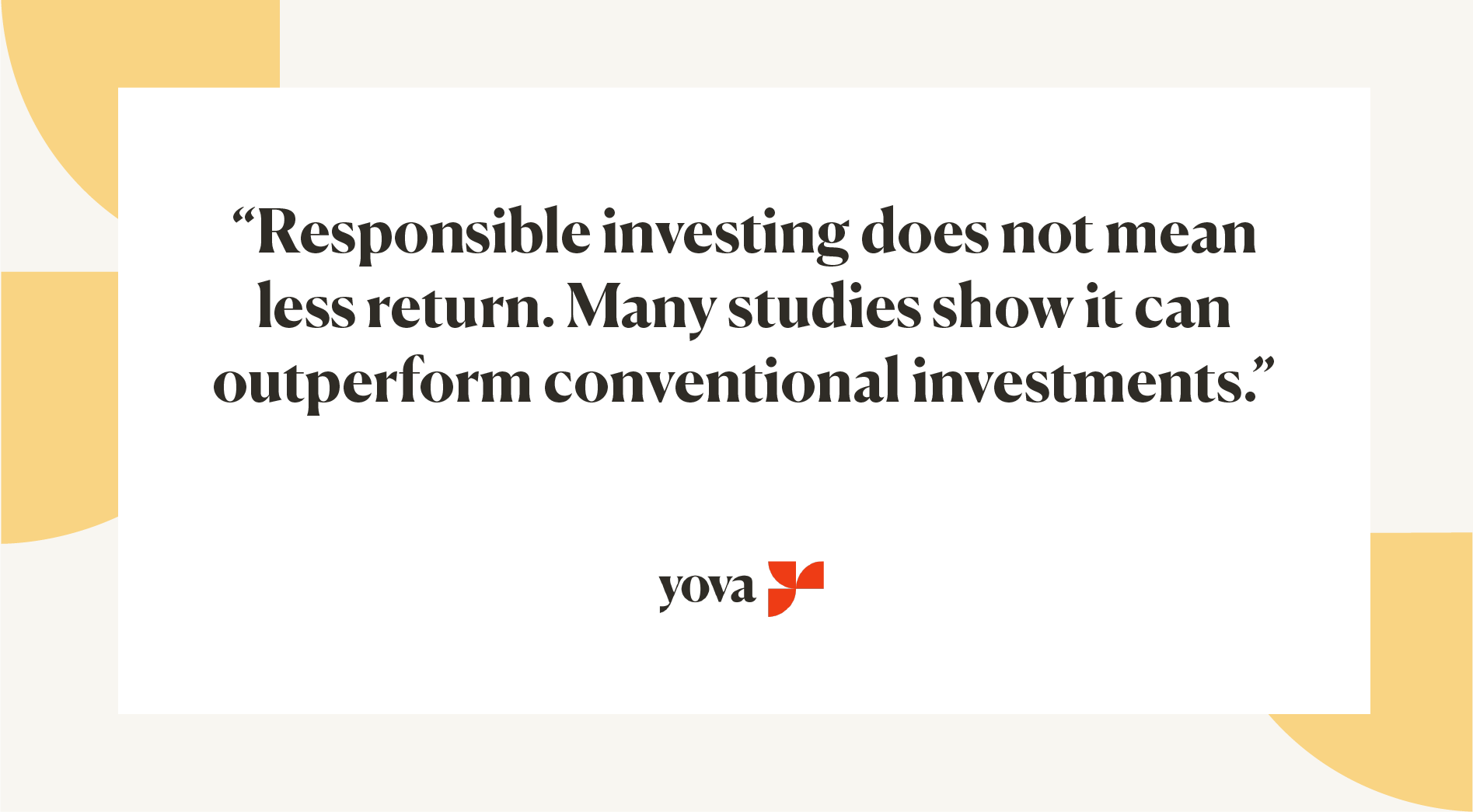 Quote: Responsible investing does not mean less return. Many studies show it can outperform conventional inestments.
